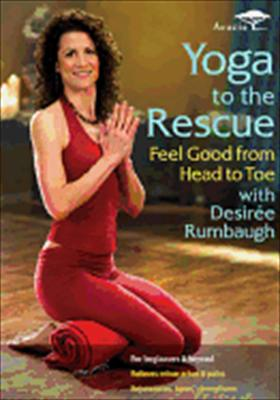 Yoga to the Rescue: With Desiree Rumbaugh