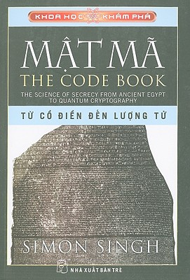 The Code Book/Mat Ma: The Science Of Secrecy From Ancient Egypt To Quantum Cryptography/Tu Co Dien Den Luong Tu