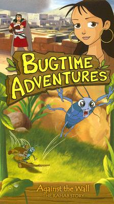 Bugtime Adventures: Against the Wall: The Rahab Story