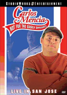 Carlos Mencia: Not for the Easily Offended, Live in San Jose