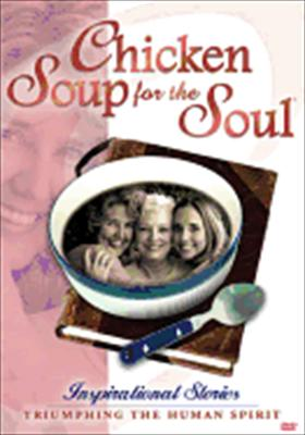 Chicken Soup for the Soul: Triumphing the Human Spirit