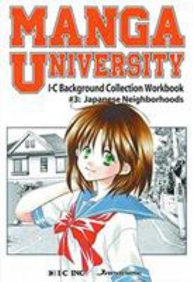 Manga University: I-C Background Collection Workbook Volume 3: Japanese Neighborhoods 9784998069072
