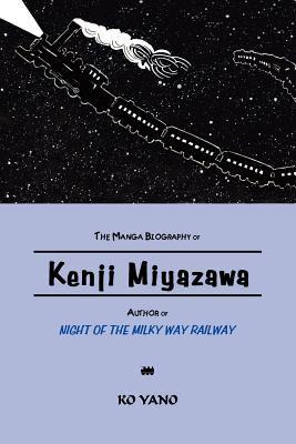 The Manga Biography of Kenji Miyazawa, Author of