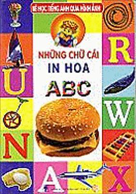 Nhung Chu Cai in Hoa: Be Hoc Tieng Anh Qua Hinh Anh