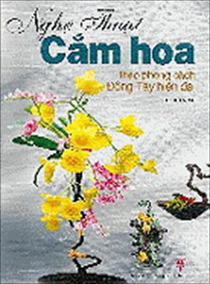 Nghe Thuat Cam Hoa Theo Phong Cach Dong Tay Hien Dai