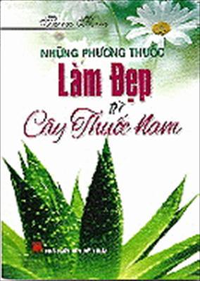 Nhung Phuong Thuoc Lam Dep Tu Cay Thuoc Nam