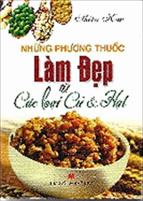 Nhung Phuong Thuoc Lam Dep Tu Cac Loai Cu Va Hat