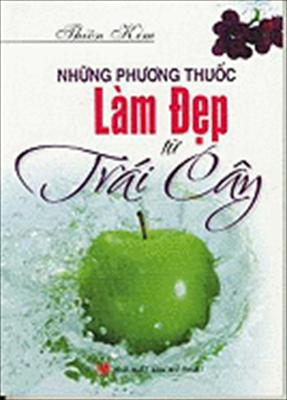 Nhung Phuong Thuoc Lam Dep Tu Trai Cay
