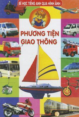 Phuong Tien Giao Thong: Be Hoc Tieng Anh Qua Hinh Anh
