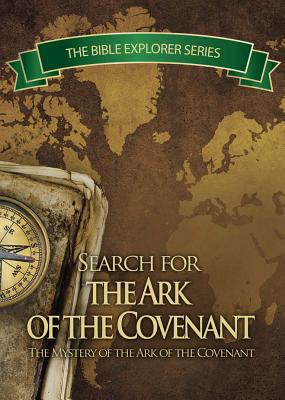 Bible Explorer Series: In Search of the Ark of the Covenant