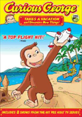 Curious George: Takes a Vacation and Discovers New Things 0025195016698