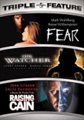 Fear/The Watcher/Raising Cain