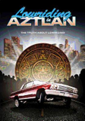 Lowriding in Aztlan
