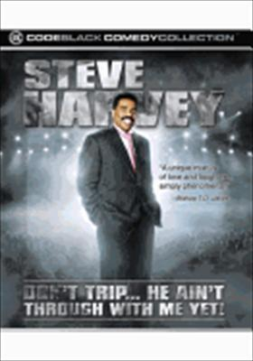 Steve Harvey: Don't Trip... He Ain't Through with Me Yet! 0855280001120