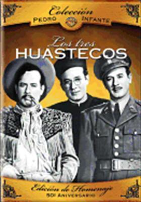 Pedro Infante: Los Tres Huantecos