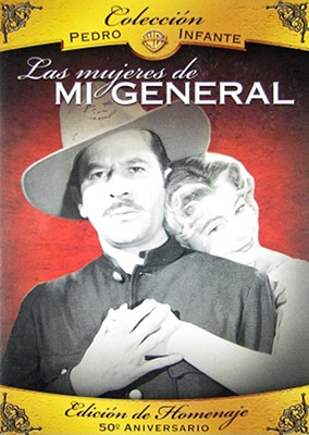 Pedro Infante: Las Mujeres de Mi General