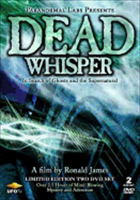 Dead Whisper: In Search of Ghosts & the Supernatural
