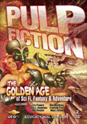 Pulp Fiction: The Golden Age of Sci-Fi, Fantasy & Adventure