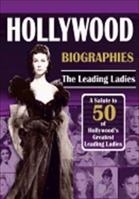 Hollywood Biographies: The Leading Ladies