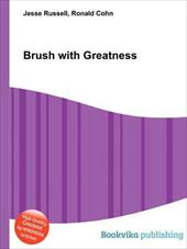 Brush with Greatness 19386916