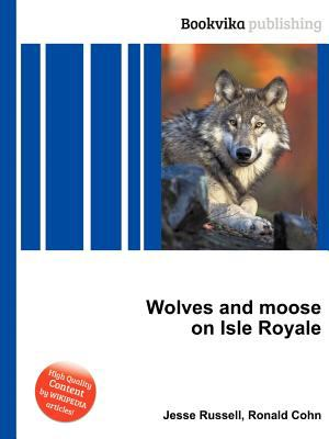 wolf and moose predator prey relationship in isle royal The isle royale wolf-moose project began as an effort to study a uniquely stripped- down food web, as wolves and moose are the only two species that directly impact each other's numbers (nelson et al, 2010.