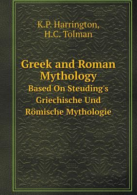 Greek and Roman Mythology Based On Steuding's Griechische Und Rmische Mythologie (German Edition)