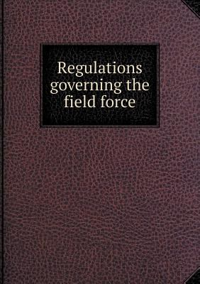 Regulations Governing the Field Force