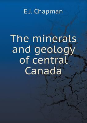 Minerals and Geology of Central Canada