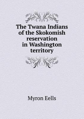 Twana Indians of the Skokomish Reservation in Washington Territory