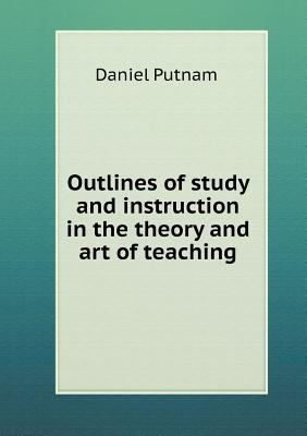 Outlines of Study and Instruction in the Theory and Art of Teaching