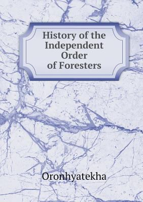 History of the Independent Order of Foresters