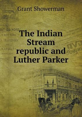The Indian Stream republic and Luther Parker