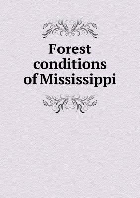 Forest conditions of Mississippi