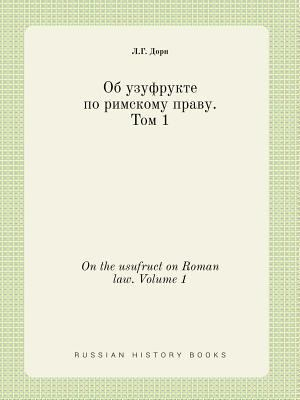 On the usufruct on Roman law. Volume 1 (Russian Edition)