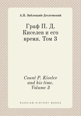 Count P. Kiselev and his time. Volume 3 (Russian Edition)
