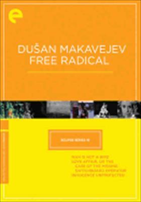 Eclipse Series 18: Dusan Makavejev Free Radical