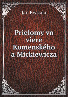 Prielomy Vo Viere Komenskeho a Mickiewicza 9785518973817
