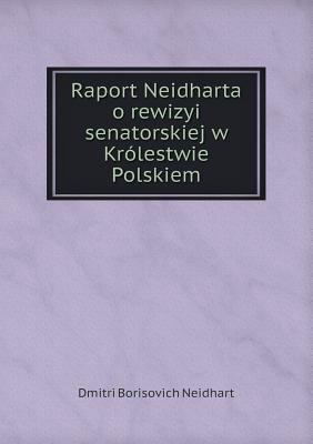 Raport Neidharta O Rewizyi Senatorskiej W Krolestwie Polskiem 9785518938144
