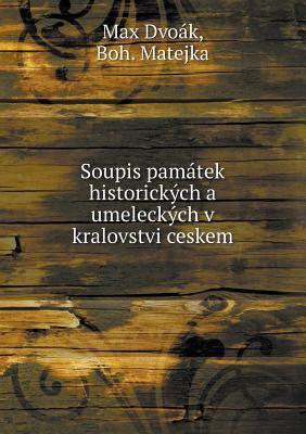 Soupis Pamatek Historickych a Umeleckych V Kralovstvi Ceskem 9785518975323
