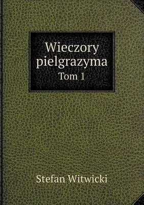 Wieczory Pielgrazyma Tom 1 9785518953888