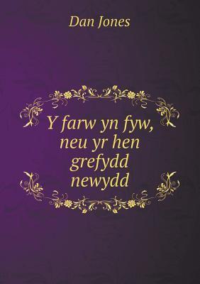 Y Farw Yn Fyw, Neu Yr Hen Grefydd Newydd 9785518956155