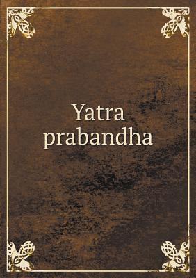 Yatra Prabandha 9785518951938