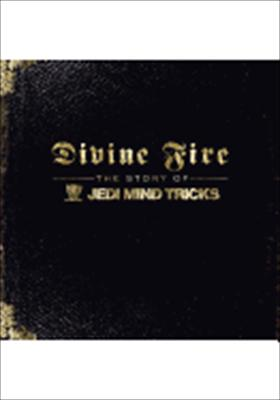 Divine Fire: The Story of Jedi Mind Tricks