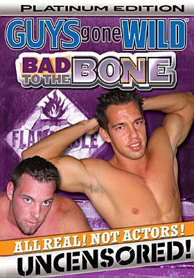 Guys Gone Wild-Bad to the Bone