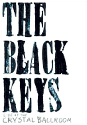 The Black Keys: Live at the Crystal Ballroom