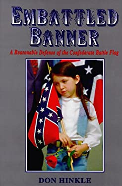 Embattled Banner: A Reasonable Defense of the Confederate Battle Flag 9785631135468