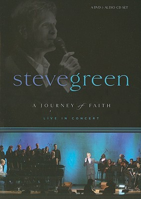 Steve Green: A Journey of Faith: Live in Concert [With CD]
