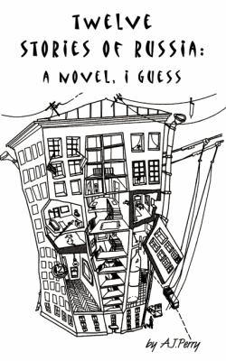 Twelve Stories of Russia: A Novel, I Guess 9785717200554