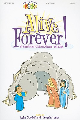Alive Forever!: A Simple Easter Musical for Kids