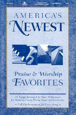 America's Newest Praise & Worship Favorites: Satb